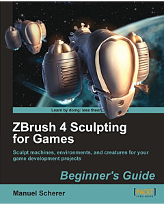 ZBrush 4 Sculpting for Games: Beginner's Guide [eBook]
