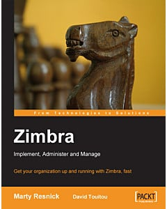 Zimbra: Implement, Administer and Manage  [eBook]