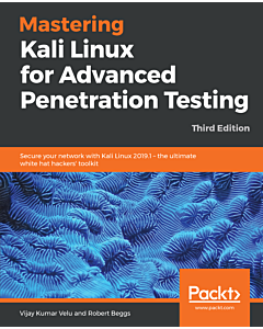Mastering Kali Linux for Advanced Penetration Testing - Third Edition