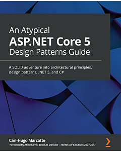 An Atypical ASP.NET Core 5 Design Patterns Guide
