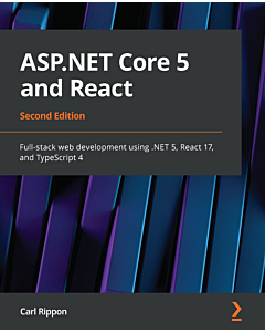 ASP.NET Core 5 and React - Second Edition